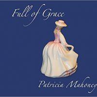 Full of grace by Patricia Mahoney